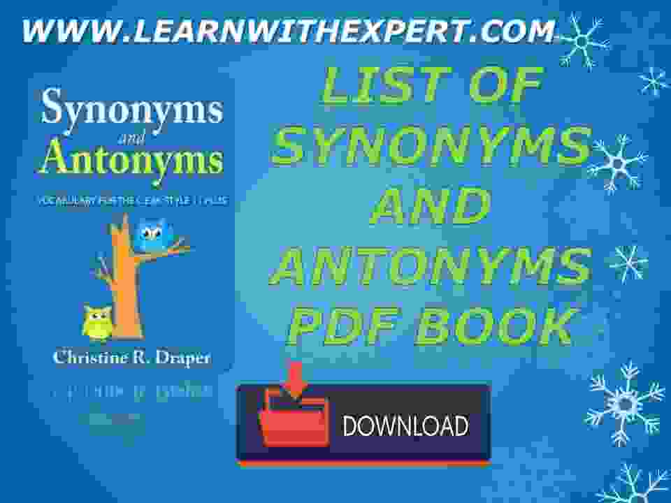 List Of Synonyms and Antonyms PDF Book - Learn With Expert