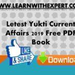 Letest Yukti Current Affairs 2019 Free PDF Book
