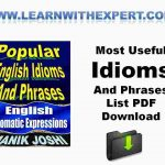 Most Useful Idioms And Phrases List PDF Download